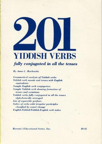 Two Hundred and One Yiddish Verbs Fully Conjugated in All the Tenses
