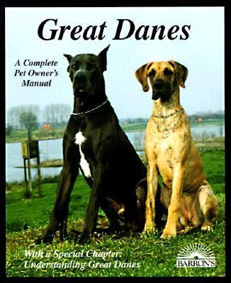 Great Danes: Everything About Purchase, Care, Nutrition, Breeding, Behavior, and Training With 46 Color Photos (Complete Pet Owners Manual)