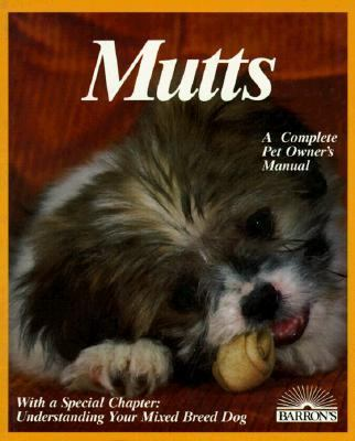 Mutts: Everything About Selection, Care, Nutrition, Breeding, & Diseases with a Special Chapter on Understanding Mixed-Bred Dogs - Frederick L. Frye - Paperback