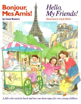 Bonjour, Mes Amis!/Hello, My Friends!: Hello, My Friends