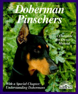 Doberman Pinschers Everything About Purchase, Care, Nutrition, Diseases, Breeding, Behavior, and Training