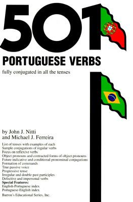 501 Portuguese Verbs Fully Conjugated in All the Tenses in a New Easy-To-Learn Format Alphabetically Arranged