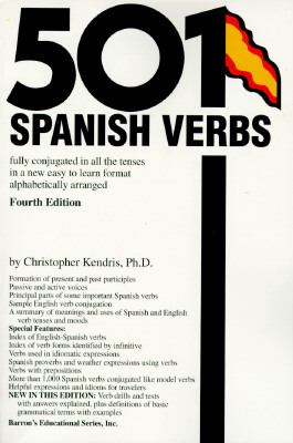 501 Spanish Verbs Fully Conjugated in All the Tenses in a New Easy-To-Learn Format Alphabetically Arranged