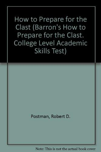 How to Prepare for the CLAST -- College Level Academic Skills Test