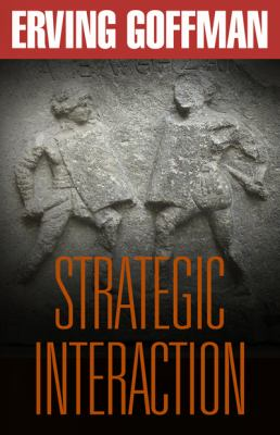 Strategic Interaction - Erving Goffman - Paperback