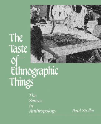 Taste of Ethnographic Things The Senses in Anthropology