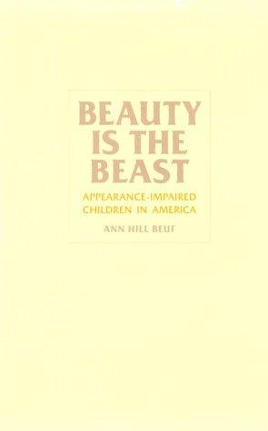 Beauty Is the Beast: Appearance-Impaired Children in America