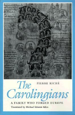 Carolingians: A Family Who Forged Europe
