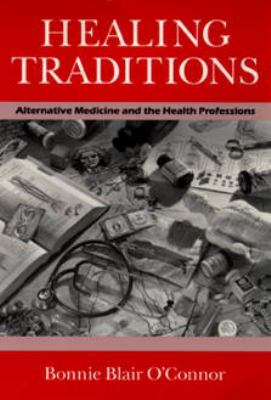 Healing Traditions Alternative Medicine and the Health Professions