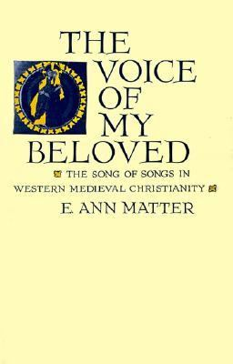 Voice of My Beloved The Song of Songs in Western Medieval Christianity