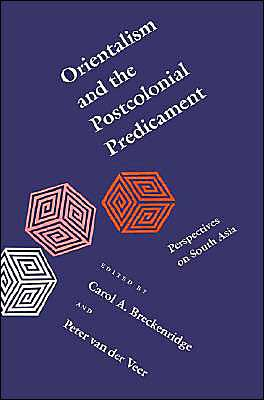 Orientalism and the Postcolonial Predicament Perspectives on South Asia