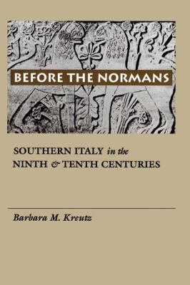 Before the Normans Southern Italy in the Ninth and Tenth Centuries