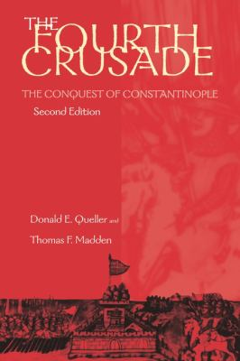 Fourth Crusade The Conquest of Constantinople