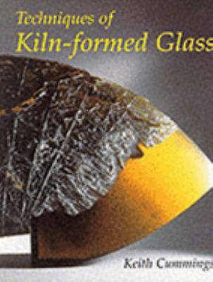 Techniques of Kiln-Formed Glass