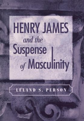 Henry James and the Suspense of Masculinity