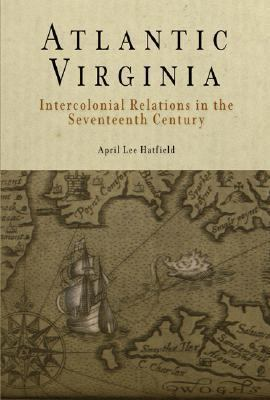 Atlantic Virginia Intercolonial Relations in the Seventeenth Century