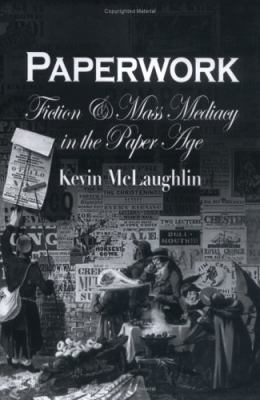 Paperwork Fiction And Mass Mediacy In The Paper Age