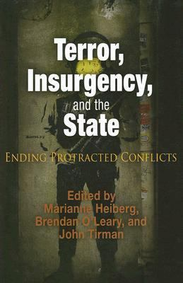 Terror, Insurgency, and the State Ending Protracted Conflicts
