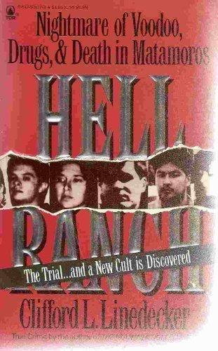 Hell Ranch: Nightmare of Voodoo, Drugs, & Death in Matamoros