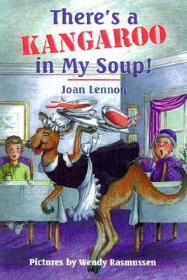 There's a Kangaroo in My Soup!