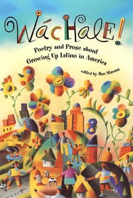 Wachale Poetry and Prose About Growing Up Latino in America