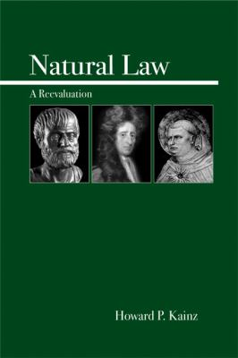 Natural Law An Introduction and Re-examination