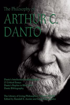 The Philosophy of Arthur C. Danto (Library of Living Philosophers)