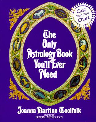 Only Astrology Book You'll Ever Need - Joanna Martine Woolfolk - Paperback - 1st Scarborough House pbk. ed