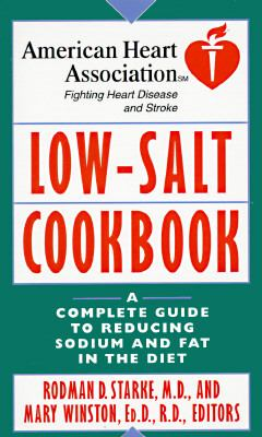American Heart Association Low-Salt Cookbook A Complete Guide to Reducing Sodium and Fat in the Diet