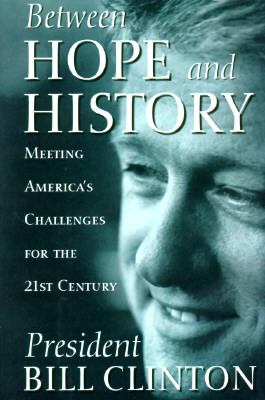 Between Hope and History: Meeting America's Challenges for the 21st Century