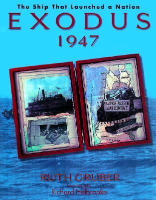 Exodus 1947: The Ship That Launched a Nation - Ruth Gruber - Hardcover