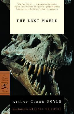 Lost World Being an Account of the Recent Amazing Adventures of Professor George E. Challenger, Lord John Roxton, Professor Summerlee, and Mr. E.D. Malone of the
