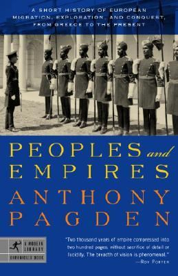 Peoples and Empires A Short History of European Migration, Exploration, and Conquest, from Greece to the Present