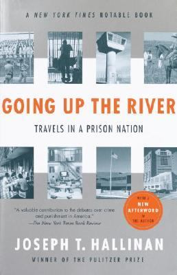 Going Up the River Travels in a Prison Nation