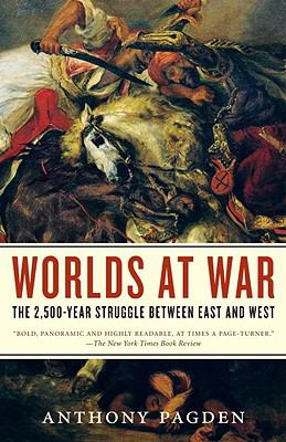 Worlds at War: The 2,500-Year Struggle Between East and West