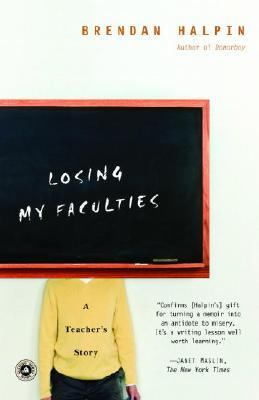 Losing My Faculties A Teacher's Story