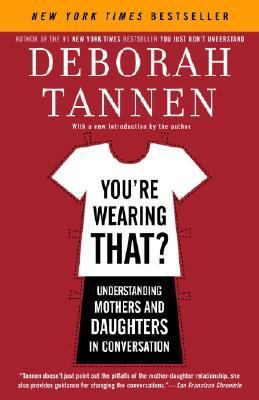 You're Wearing That? Understanding Mothers And Daughters in Conversation