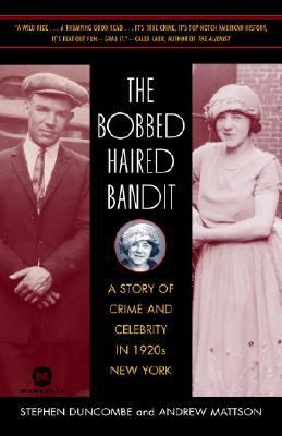 Bobbed Haired Bandit A Story of Crime And Celebrity in 1920s New York