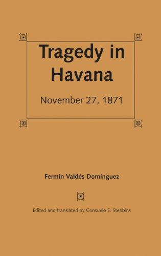 Tragedy in Havana: November 27, 1871