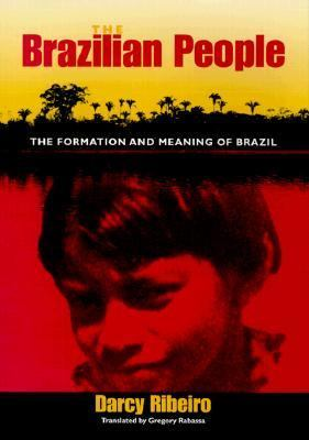 Brazilian People The Formation and Meaning of Brazil