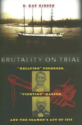 Brutality on Trial Hellfire Pedersen, Fighting Hansen, And the Seaman's Act of 1915