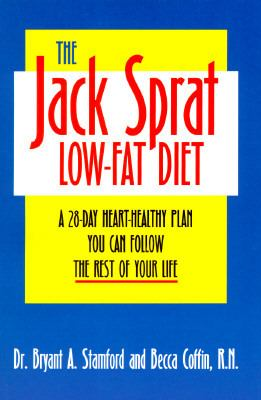 Jack Sprat Low-Fat Diet A 28-Day, Heart-Healthy Plan You Can Follow the Rest of Your Life