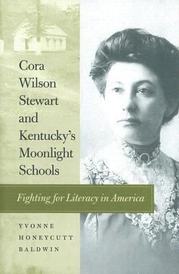 Cora Wilson Stewart and Kentucky's Moonlight Schools Fighting for Literacy in America