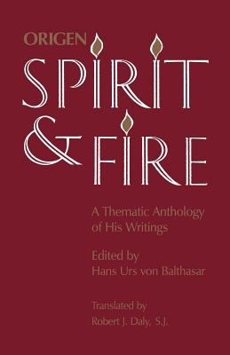Origen Spirit and Fire A Thematic Anthology of His Writings
