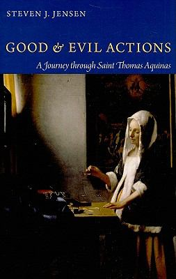 Good and Evil Actions: A Journey Through Saint Thomas Aquinas