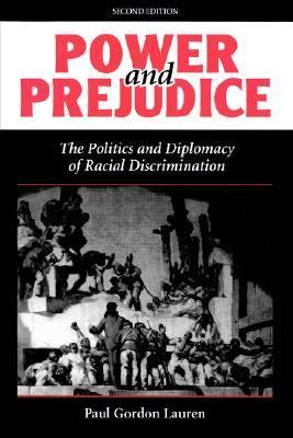 Power and Prejudice The Politics and Diplomacy of Racial Discrimination