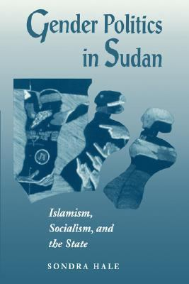 Gender Politics in Sudan Islamism, Socialism and the State