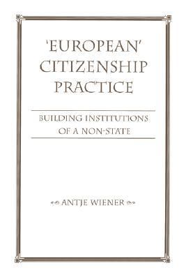 European Citizenship Practice Building Institutions of a Non-State