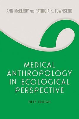 Medical Anthropology in Ecological Perspective: Fifth Edition