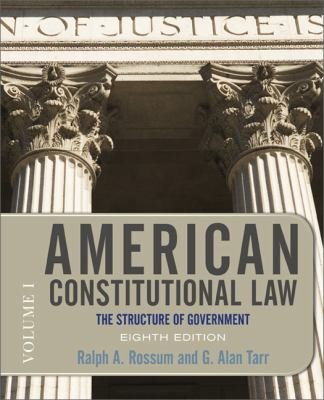 American Constitutional Law, Eighth Edition, Volume 1: The Structure of Government (American Constitutional Law: The Structure of Government (V1))
